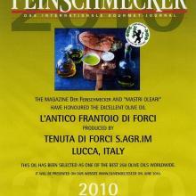 2010 - Riconoscimento da parte della rivista tedesca Der Feinschmecker e dai Mastri Oleari all'olio di Forci selezionato fra i 250 migliori oli del mondo.