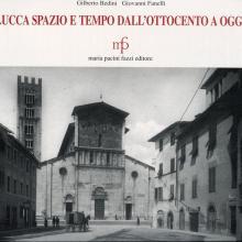 """""""Lucca spazio e tempo dal''Ottocento ad oggi"""""""